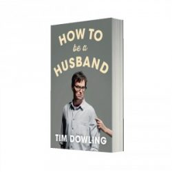 Tim Dowling's How To Be a Husband: Talk & signing